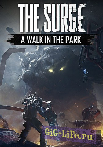The Surge - A Walk in the Park [Update 8] (2017/PC/Русский), Repack от xatab