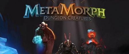 MetaMorph: Dungeon Creatures / 270.86 MB