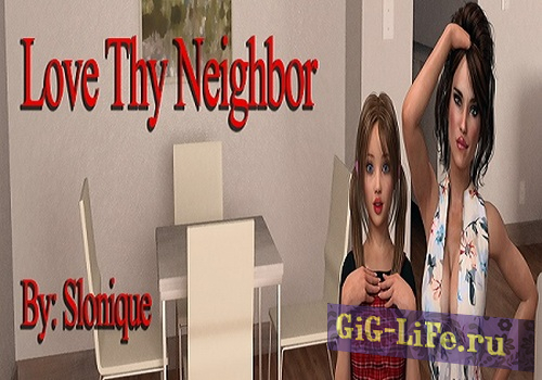 Love Thy Neighbor v.0.15 + Walkthrough + Unofficial Incest Patch (2018) {Rus/Eng} [RenPy] (PC/Windows/MacOS/Android)