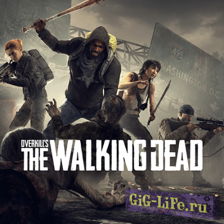 Overkill's The Walking Dead (2018) PC - Repack от xatab